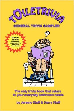 Toiletrivia - General Trivia Sampler: The Only Trivia Book That Caters to Your Everyday Bathroom Needs