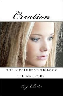 Creation: The Lifethread Trilogy