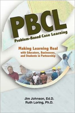 Problem-Based Case Learning: Partnerships among Educators, Businesses, and Students