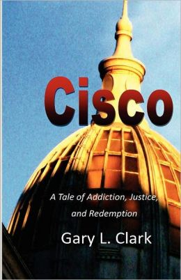Cisco: A Tale of Addiction, Justice, and Redemption