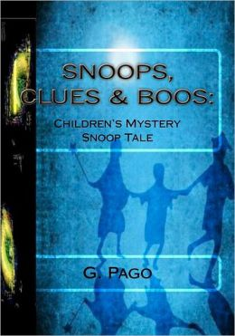 Snoops, Clues and Boos: A Children's Mystery Snoop Tale