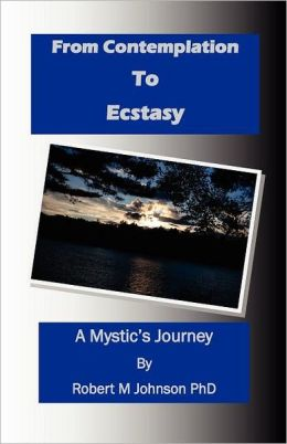 From Contemplation to Ecstasy: A Mystic's Journey