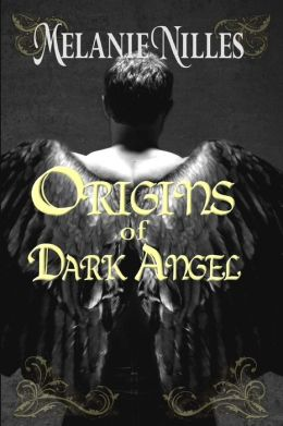 Origins of Dark Angel: Starfire Angels Book 3. 5