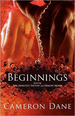 Beginnings: featuring the Sweetest Tattoo and Demon Moon