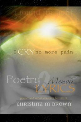 Poetry2Lyrics: Memoirs I Cry No More Pain
