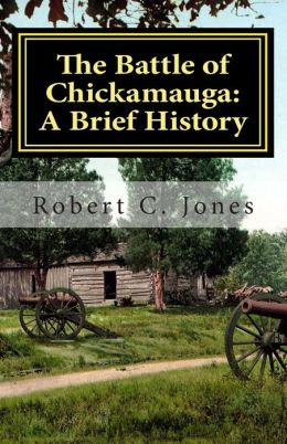 The Battle of Chickamauga - A Brief History