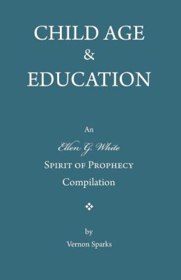 Child Age and Education: A Spirit of Prophecy Compilation
