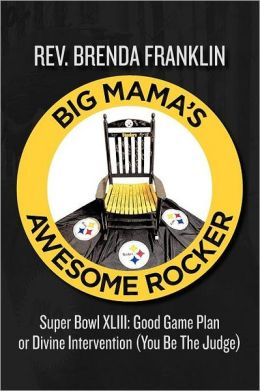 Big Mama's Awesome Rocker: Super Bowl XLIII - Good Game Plan or Divine Intervention (You Be the Judge)
