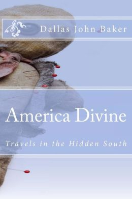 America Divine: Travels in the Hidden South