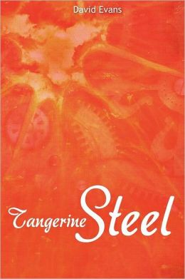 Tangerine Steel: A Life Story