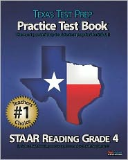 TEXAS TEST PREP Practice Test Book STAAR Reading Grade 4: Aligned to the 2011-2012 Texas STAAR Reading Test