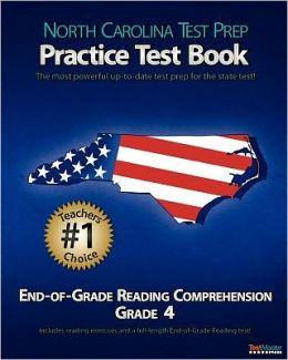 NORTH CAROLINA TEST PREP Practice Test Book End-of-Grade Reading Comprehension Grade 4: Aligned to the 2011-2012 EOG Reading Comprehension Test