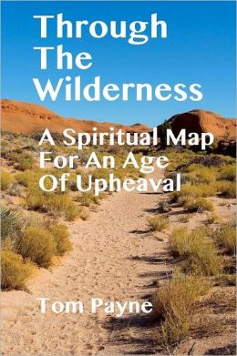 Through the Wilderness: A Spiritual Map for an Age of Upheaval