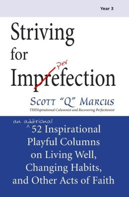 Striving for Imperfection Volume 3: An Additional 52 Inspirational Playful Columns on Weight Loss, Habit Change, and Other Acts of Faith