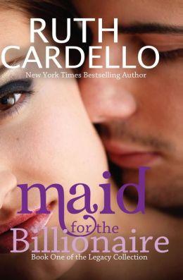 Maid for the Billionaire Ruth Cardello