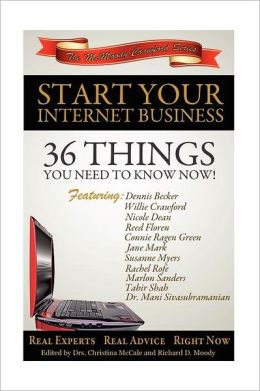 Start Your Internet Business: 36 Things You Need to Know Now