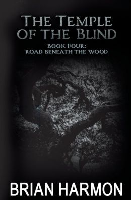 Road Beneath the Wood: The Temple of the Blind #4