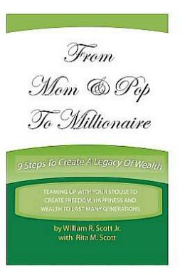 From Mom and Pop to Millionaire: 9 Steps to Create a Legacy of Wealth
