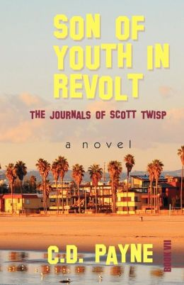 Son of Youth in Revolt: The Journals of Scott Twisp