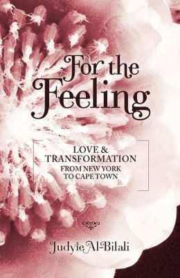 For the Feeling: Love & Transformation from New York to Cape Town