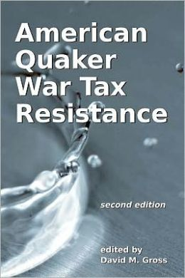 American Quaker War Tax Resistance: Second Edition