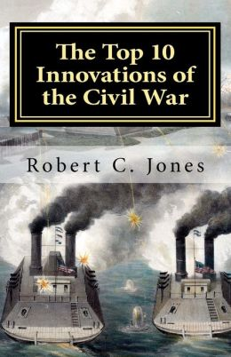 The Top 10 Innovations of the Civil War