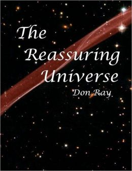 The Reassuring Universe: A world of personal Relevance, Potential, and Purpose
