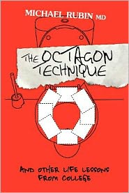 The Octagon Technique and Other Life Lessons from College