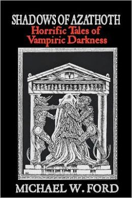 Shadows of Azathoth: Horrific Tales of Vampiric Darkness