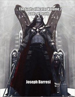 The Gods of Arator Volume 2: Gods of Death