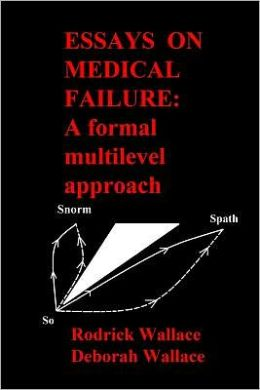 Essays on Medical Failure: A Formal Multilevel Approach