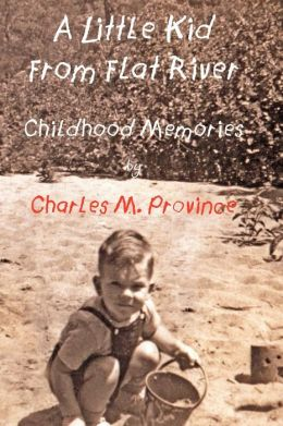 A Little Kid from Flat River: Childhood Memories of Charles M. Province