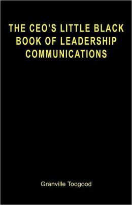 The CEO's Little Black Book of Leadership Communications
