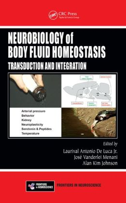 Neurobiology of Body Fluid Homeostasis: Transduction and Integration