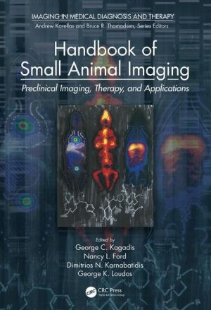 Handbook of Small Animal Imaging: Preclinical Imaging, Therapy, and Applications