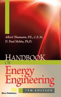 Handbook of Energy Engineering, Seventh Edition Albert Thumann and D. Paul Mehta