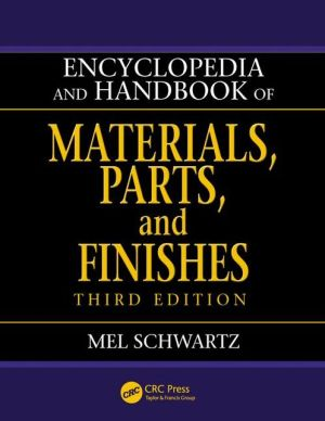 Encyclopedia and Handbook of Materials, Parts and Finishes, Third Edition