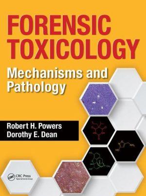Forensic Toxicology: Mechanisms and Pathology