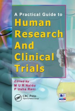 A Practical Guide to Human Research and Clinical Trials