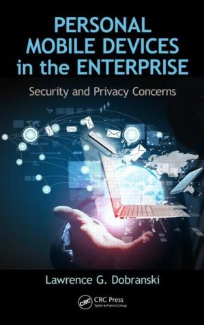 Personal Mobile Devices in the Enterprise: Security and Privacy Concerns