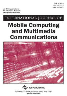International Journal of Mobile Computing and Multimedia Communications, Vol 4 ISS 2