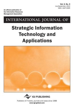 International Journal of Strategic Information Technology and Applications, Vol 3 ISS 3