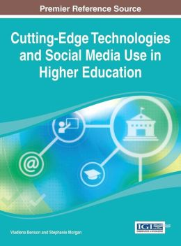 Cutting-Edge Technologies and Social Media Use in Higher Education