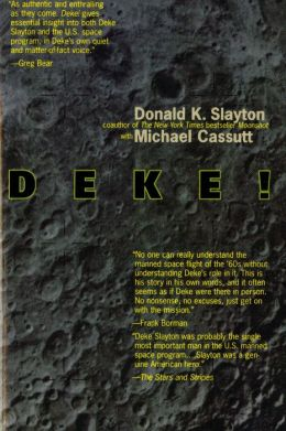 Deke ! U.S. Manned Space From Mercury To the Shuttle