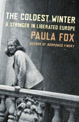 The Coldest Winter: A Stringer in Liberated Europe