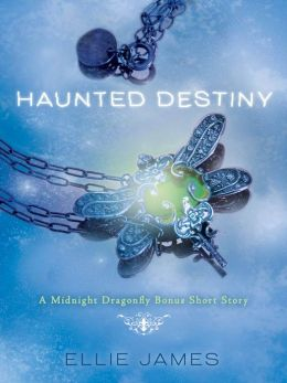 Haunted Destiny: A Midnight Dragonfly Bonus Short Story