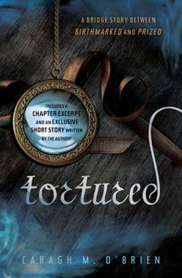 Tortured: A Bridge Story between Birthmarked and Prized