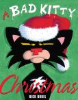 Book Cover Image. Title: A Bad Kitty Christmas, Author: Nick Bruel