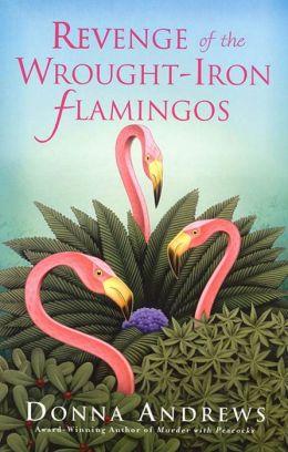 Revenge of the Wrought-Iron Flamingos (Meg Langslow Series #3)