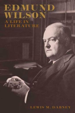 Edmund Wilson: A Life in Literature